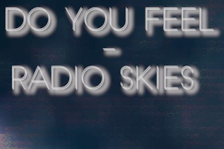 Do you feel - Radio Skies